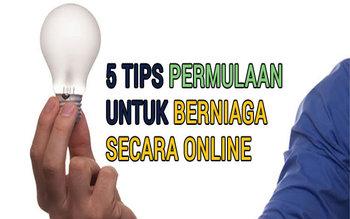 5 Tip Permulaan Berniaga Bisnes Online