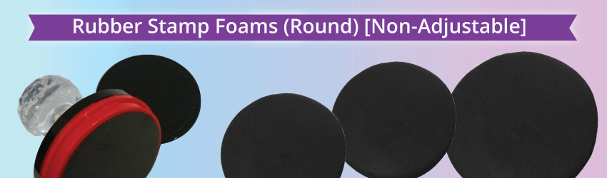 Rubber Stamp Foams (Round) [Non-Adjustable]